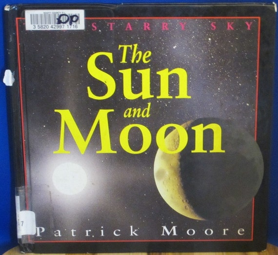 The Starry Sky The Sun and Moon + Sir Patrick Moore + Paul Doherty + 1994 + Vintage Book