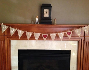 Bride to be banner, Photo prop, Wedding decoration, Bridal Shower banner, Burlap banner, Burlap bunting