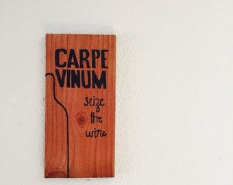 Carpe Vinum Wooden Sign
