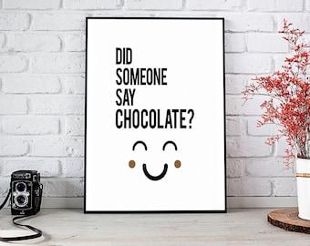 Did Someone Say Chocolate, Decor,Wall Decor,Kitchen,Trending,Art Prints,Instant Download,Printable Art,Wall Art,Digital Prints