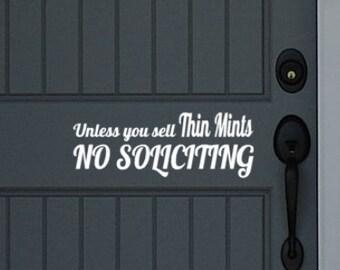 No Soliciting Decal, No Solicitation Sign, No Soliciting Sticker, No Soliciting Door Sign, Unless you sell Thin Mints No Soliciting vinyl