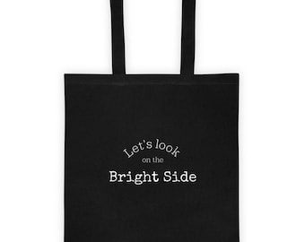 Happy Positive Optimistic - Let's look on the Bright Side Tote bag