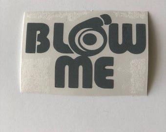 Blow Me turbo window decal