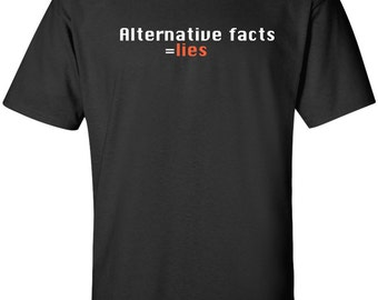 Alternative Facts equal Lies Kellyanne Conway funny political T-shirt #alternativefacts