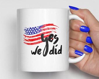 Yes We Did Mug, Obama Coffee Mug, President Obama Farewell Speech, Political Mug (0008)
