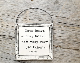 Hafiz Ceramic Heart Wall Plaque. Your heart and my heart are very, very old friends. BFF gift. Anniversary gift. IN STOCK