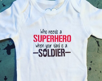 Who Needs A Superhero When Your Dad Is A Soldier, Military Baby, Military Baby Outfit, Army Baby, Army Outfit, Army Baby Outfit