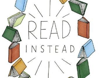 "8x10 ""Read Instead"" print // Book print // Reading print"