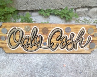 """""""Cash only"""" sign (only cash), with coins."""