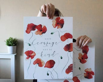 """Red Poppies Watercolor """"Have Courage and Be Kind"""" Print"""