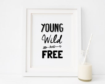 "Printable Art ""Young Wild and Free"" Nursery Printable Wall Art, Monochrome Nursery or Kids Playroom Decor, Instant Download *DIY PRINT*"