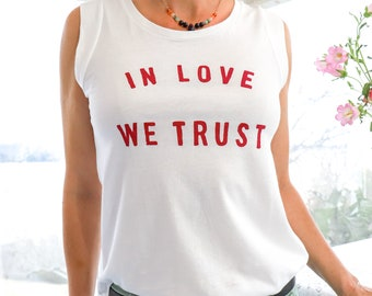 In Love We Trust  - White Cotton Muscle Tee