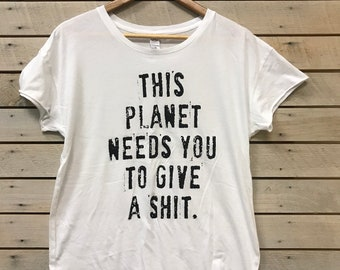 This Planet Needs You Womens T