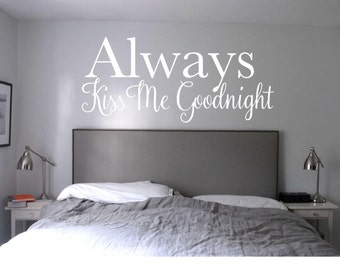 Always Kiss Me GoodNight, Wall Decal, Wall Vinyl, Master Bedroom Wall Art, Your color choices and Sizes