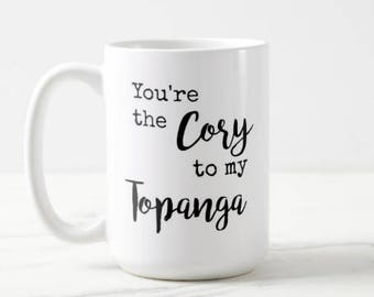 You're the Cory to my Topanga | Boy Meets World | Girl Meets World | 90s Throwback | Classic TV | OVERSIZED Mug