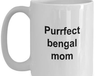 Bengal Mug - 15 oz mug - The PURRfect Bengal Mom - Bengal Coffee Mug