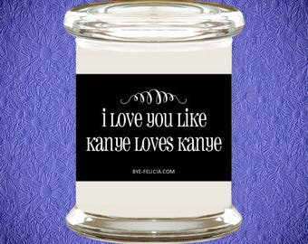 I Love You Like Kanye Loves Kanye   Gifts For Him   Gifts For Boyfriend   Husband Gift   Gift For Wife   Wife Gift   Anniversary Gift (14)