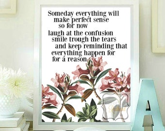 Someday everything will make perfect sense ... Quotes printable