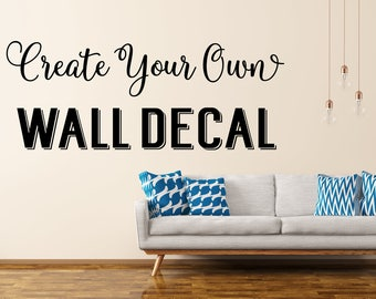 Custom Wall Decal   Create Your Own Wall Decal   Custom Decal   Custom Wall  Quotes