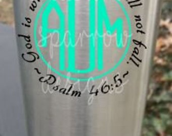 Personalized Custom Monogram Proverbs 46:5 decal for cups, tumblers, sign, laptops, etc. God is within her she will not fall.