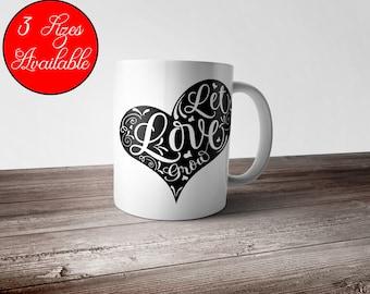 Let Love Grow Mug- Love Mug, Valentines Mug, Couples Mug, Wife Mug, Gift for Her, Wedding Mug, Wedding Gift, Future Mrs Gift,