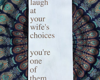 Never Laugh at Your Wife's Choices...