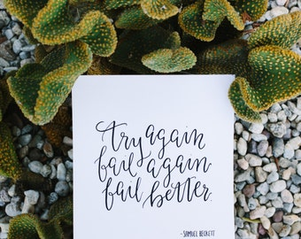 Fail Better Hand Lettered Calligraphy Fine Art Print | Quote | Samuel Beckett | Inspiration