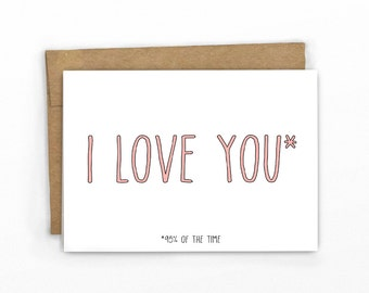 Funny Love Card | Anniversary Card | Valentines Card ~ I Love You 95 Percent of the Time by Cypress Card Co.