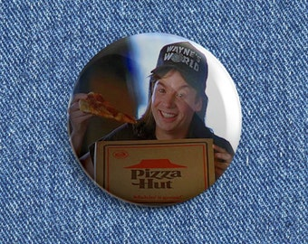 "Waynes World ""Wayne Campbell"" Pizza Hut 1 1/2"" pin back button"