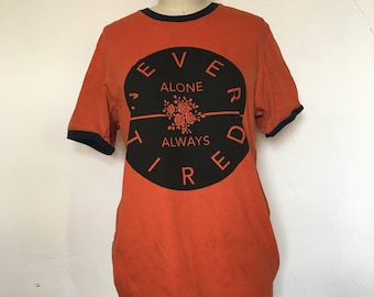 Never Alone / Always Tired Reclaimed Tee