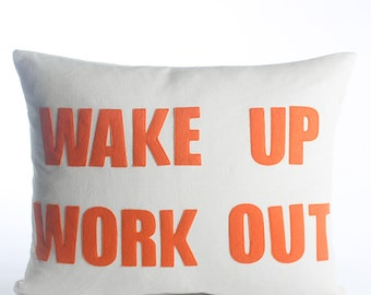"Decorative Pillow, Throw Pillow. ""Wake Up Work Out"" pillow 14x18 inch"
