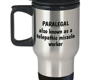 Funny Paralegal Travel Mug - Paralegals Gift Idea - Telepathic Miracle Worker - Law Firm Present