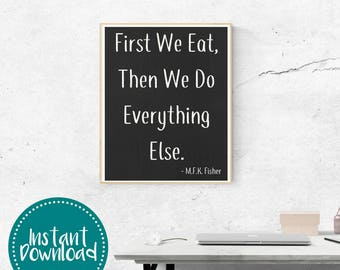 First We Eat Then We Do Everything Else Chalkboard Quote Printable Wall Art