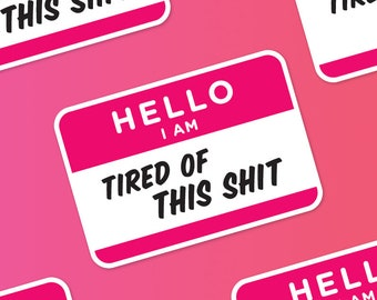 Sarcastic Sticker, Hello I Am, Name Badge Stickers, Journal Sticker, Laptop Stickers, Adulting Stickers, Funny Sticker, Swear Words, Snarky