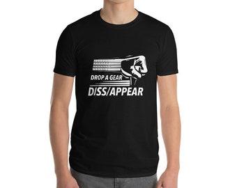 Drop a Gear Diss/Appear T-Shirt Racing Car Shirt Drag Racing Shirt Car Racing Shirt