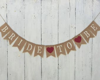 Bride To Be Banner,Bachelorette Banner, BrideTo Be Sign,Bridal Shower Decor,Photo Prop,Wedding Banner, Rustic Wedding,Engaged Banner,