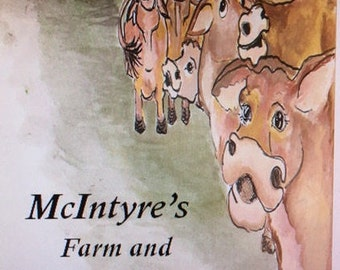 McIntyre's Farm and Friends, Six original stories and original hand drawn illustrations, 54 pages
