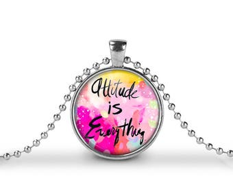 Attitude is Everything / 30mm Silver Glass Pendant Necklace or Key chain