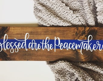 Blessed are the Peacemakers // blue line sign // painted law enforcement // support the blue // back the blue // wood sign