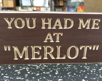 """Engraved """"You Had Me at 'Merlot'"""" Wooden Sign"""
