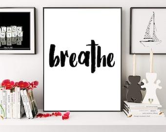 Breath Print, Breath Poster, Relaxation Print Quote, Yoga Print Quote, Typography Print, Digital Print, Meditation Art Print, Inspirational