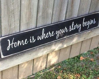 """S-182 Wooden, Handmade, Long Sign. """"Home is where your story begins"""". Words to live by. Great gift for family and friends. Rustic, country"""