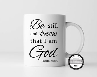 Be still and know that I am God mug, Psalm 46:10, Christian Mug, Scripture, Bible Verse, Inspirational Mug