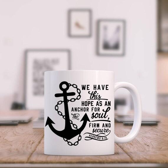 Hope As an Anchor for the Soul Mug Hebrews 6:19 Coffee Cup, Religious Mug, Christian Gift