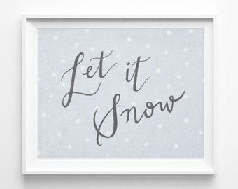 Let it Snow Print, Quote Art, Holiday, Christmas Decoration, Modern Calligraphy Print, Typography Print, Word Art, Silver and White and Blue