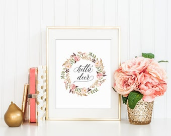 Hello Deer Print, Typography Art, Watercolor Flower, Motivational Quote, Guest Room Decor, Calligraphy Quote, 5x7 8x10 11x14 A3 A4 A5, B079