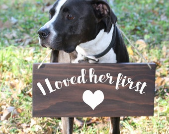 Wedding Signs For Dogs, I Loved Her First, Save the Date Sign, Engagement prop, Dog Wedding Sign, Save the Date Photo Prop, engagement Sign