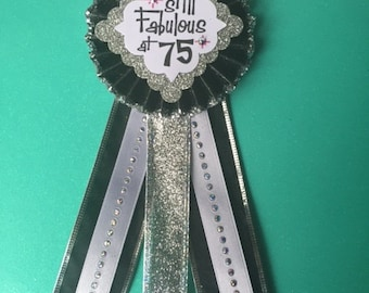 Still Fabulous at 75..75th Birthday Corsage..75th Birthday..Birthday Pin..Birthday Corsage..Free Customization