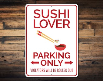 Sushi Lover Parking Sign, Sushi Sign, Food Lover Gift, Sushi Lover Gift, Sushi Wall Decor, Sushi Roll Sign - Quality Aluminum ENS1002633