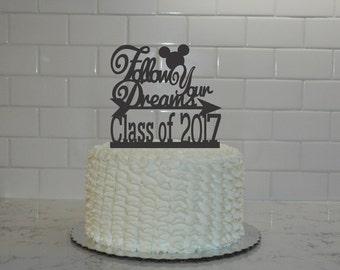 Disney Inspired Graduation Cake Topper - Follow Your Dreams - class of 2017 - mickey - congrats grad - graduation party - graduation decor
